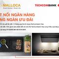 Thiết bị nhà bếp Malloca ưu đãi mua sắm cho chủ thẻ Techcombank