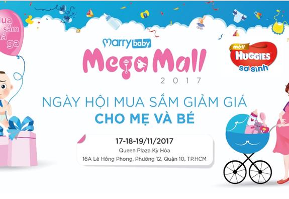 MarryBaby Mega Mall 2017 – Siêu hội chợ dành riêng cho Mẹ và Bé